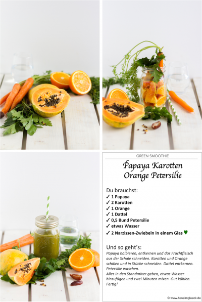 Grüner Smoothie Papaya, Karotte, Orange & Petersile I Green Smoothie Papaya, Carrot, Orange, & Parsley I haseimglueck.de